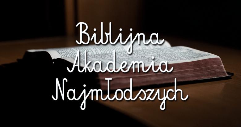 Biblijna Akademia Najmłodszych